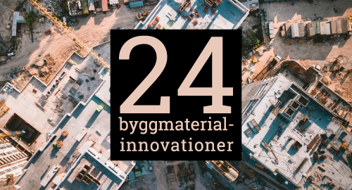 24 byggmaterialinnovationer