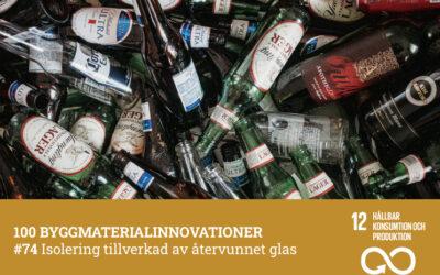#74 Isolering tillverkad av återvunnet glas